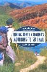 Hiking North Carolina's Mountains-to-Sea Trail - Allen De Hart