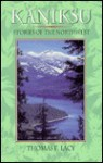 Kaniksu: Stories of the Northwest - Thomas F. Lacy