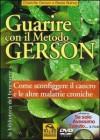 Guarire con il Metodo Gerson + DVD - Charlotte Gerson, Beata Bishop, Daniele Pietrini
