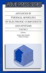 Advances in Thermal Modeling of Electronic Components and Systems, Volume 2 - Avram Bar-Cohen