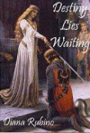Destiny Lies Waiting - Diana Rubino
