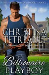 The Billionaire Playboy (The Sherbrookes of Newport Book 2) - Christina Tetreault