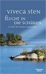 Flucht in die Schären: Ein Fall für Thomas Andreasson (Thomas Andreasson ermittelt, Band 9) - Viveca Sten, Dagmar Lendt