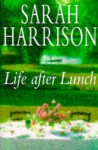 Life After Lunch - Sarah Harrison