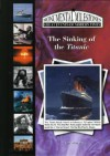 The Sinking Of The Titanic (Monumental Milestones: Great Events Of Modern Times) (Monumental Milestones: Great Events Of Modern Times) - Jim Whiting
