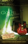 The Gospel Unplugged: Turning Up The Volume On Songs That Rock Your Soul - Rich Wagner