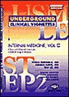 Underground Clinical Vignettes: Internal Medicine, Volume 2: Classic Clinical Cases for USMLE Step 2 and Clerkship Review - Vikas Bhushan, Tao T. Le, Chirag Amin, Chirag, Amin, Tao, Le