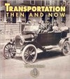 Transportation Then and Now (First Step Nonfiction) - Robin Nelson