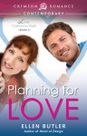 Planning for Love - Ellen Butler