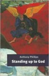 Standing Up to God - Anthony Phillips