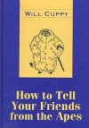 How to Tell Your Friends from the Apes - Will Cuppy