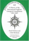 A History Of The International Anglican Liturgical Consultations 1983 2007 (Joint Liturgical Studies) - David Holeton, Colin Buchanan