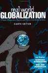Real World Globalization: A Reader in Economics, Business and Politics from Dollars & Sense - Amy Offner, Alejandro Reuss, Chris Sturr