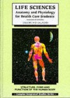 Life sciences : anatomy and physiology for health care professionals - Ludo Grègoire, Peter Gallagher