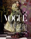 Vogue and The Metropolitan Museum of Art Costume Institute: Parties, Exhibitions, People - Hamish Bowles, Chloe Malle, Anna Wintour, Thomas P. Campbell