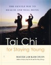 Tai Chi for Staying Young: The Gentle Way to Health and Well-Being - Kam Chuen Lam, Lam Kam-Chuen