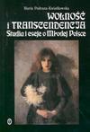 Wolność i transcendencja : studia i eseje o Młodej Polsce - Maria Podraza-Kwiatkowska