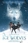 Elementals: Ice Wolves - Amie Kaufman