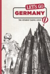 Let's Go Germany: The Student Travel Guide - Harvard Student Agencies, Inc., Sarah Berlow