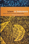Islam in Indonesia: Islamic Studies and Social Transformation - Fuad Jabali, Jamhari