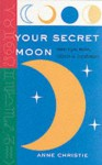 Your Secret Moon - Anne Christie