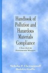 Handbook of Pollution and Hazardous Materials Compliance: A Sourcebook for Environmental Managers - Nicholas P. Cheremisinoff