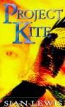 Project Kite - Sian Lewis, Katie Ross