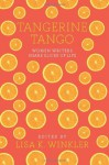 Tangerine Tango: Women Writers Share Slices of Life - Lisa K. Winkler, Donna K. Barry, Stacey E. Caron, Barbara Chapman, Gabi Coatsworth, Dawn Quyle Landau, Chris Rosen, Leah R. Singer, Madeline G. Taylor, Patti Winker, Barbara Younger