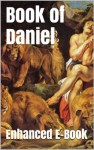 Book of Daniel - Enhanced E-Book Edition (Illustrated. Includes 5 Different Versions, Matthew Henry Commentary, Stunning Photo Gallery + Audio Links) - Anonymous Anonymous, Bible in Basic English
