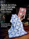 Nova Scotia Patchwork Patterns: Instructions and Full-Size Templates for 12 Quilts - Carter Houck