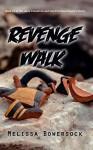 Revenge Walk - Melissa Bowersock