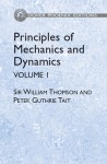 Principles of Mechanics and Dynamics, Vol. 1 - William Thomson, Peter Guthrie Tait