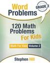 Word Problems: 120 Math Problems For Kids: Math Workbook Grade 2 (Math For Kids) - Stephen Hill