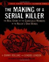 Making of a Serial Killer: The Real Story of the Gainesville Student Murders in the Killer's... (True Crime Series) - Danny Rolling, Sondra London, Colin Wilson