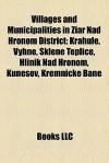 Villages and Municipalities in iar Nad Hronom District: Krahule, Vyhne, Sklen Teplice, Hlin k Nad Hronom, Kune ov, Kremnick Bane - Books LLC