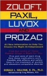 Zoloft, Paxil, Luvox And Prozac:: All New Information To Help You Choose The Right Antidepressant - Donald L. Sullivan, Craig Williams