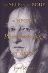The Self And Its Body In Hegel's Phenomenology Of Spirit - John Russon