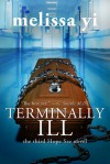 Terminally Ill (Hope Sze, #3) - Melissa Yi, Melissa Yuan-Innes