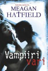 Vampiiri vari - Meagan Hatfield, Kattri Ezzoubi