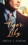 Tiger Lily Part One: An Alpha Billionaire Romance Trilogy (Volume 1) - Amélie S. Duncan