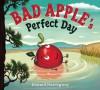 Bad Apple's Perfect Day - Edward Hemingway, Edward Hemingway