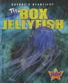 The Box Jellyfish (Pilot Books: Nature's Deadliest) - Colleen Sexton