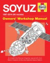 Soyuz Owners' Workshop Manual: 1967 onwards (all models) - An insight into Russia's flagship spacecraft, from Moon missions to the International Space Station - David Baker, Dr. Helen Sharman