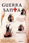 Guerra Santa (Portuguese Edition) - Nigel Cliff