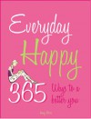 Everyday Happy: 365 Ways to a Better You - Jenny Hare