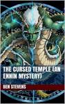 The Cursed Temple (An Ennin Mystery) (The Ennin Mysteries Book 1) - Ben Stevens