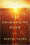 The Shimmering Road - Hester Young