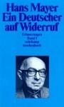 Ein Deutscher auf Widerruf: Erinnerungen Band 1 - Hans Mayer