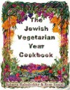 The Jewish Vegetarian Year Cookbook - Roberta Kalechofsky