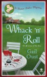 Whack 'N' Roll: A Bunco Babes Mystery - Gail Oust